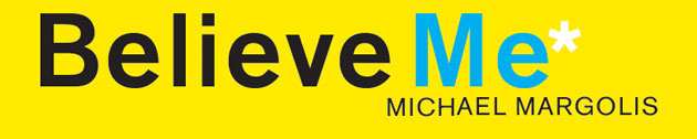 Michael Margolis: Believe Me Story Manifesto