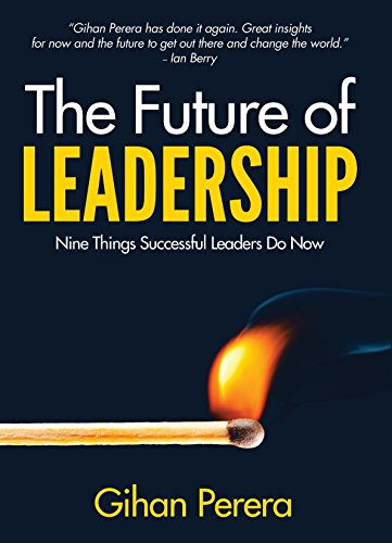 Gihan Perera - The Future of Leadership: Nine Things Successful Leaders Do Now